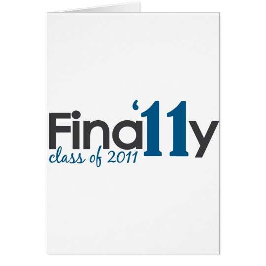 Finally Class of 2011 Card