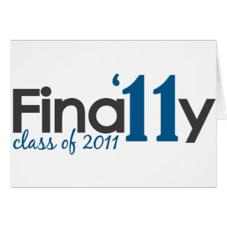 Finally Class of 2011 Greeting Cards