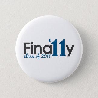 Finally Class of 2011 Pinback Button