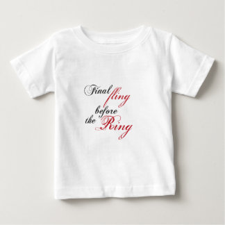 finally fling before the ring infant t-shirt