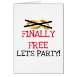 Finally Free Let's Party Greeting Cards