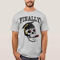 FINALLY! Funny Graduation T-shirt with Skull