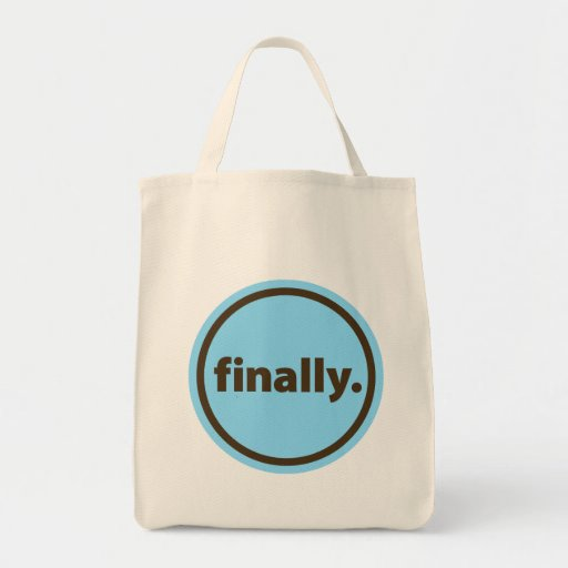Finally. Grocery Tote Bag
