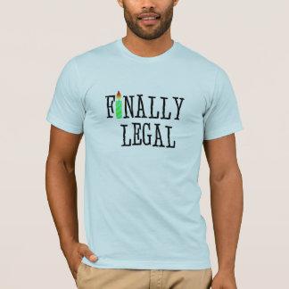 Finally Legal T-Shirt