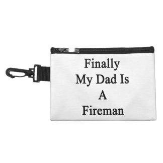 Finally My Dad Is A Fireman Accessories Bags