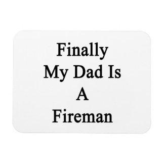Finally My Dad Is A Fireman Vinyl Magnet