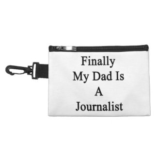 Finally My Dad Is A Journalist Accessories Bag