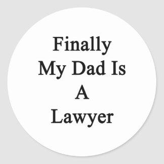 Finally My Dad Is A Lawyer Stickers