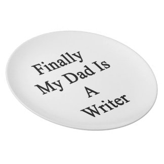Finally My Dad Is A Writer Plate
