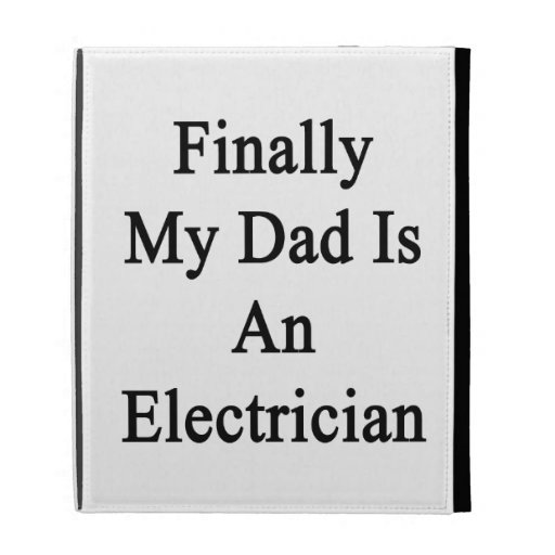 Finally My Dad Is An Electrician iPad Folio Cover