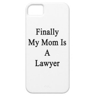 Finally My Mom Is A Lawyer iPhone 5/5S Cases