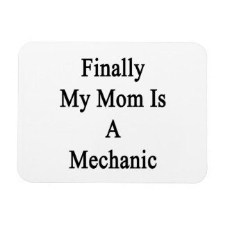 Finally My Mom Is A Mechanic Magnet