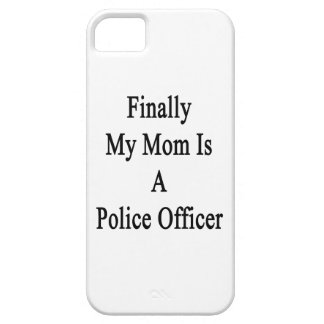 Finally My Mom Is A Police Officer iPhone 5/5S Covers