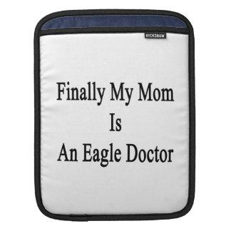 Finally My Mom Is An Eagle Doctor iPad Sleeve