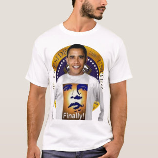 FINALLY PRESIDENT OBAMA HISTORIC INAUGURATION T-Shirt