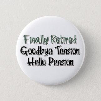 Finally Retired:  Goodbye Tension, Hello Pension Button