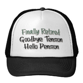 Finally Retired:  Goodbye Tension, Hello Pension Trucker Hat