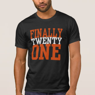FINALLY TWENTY ONE Birthday Tee