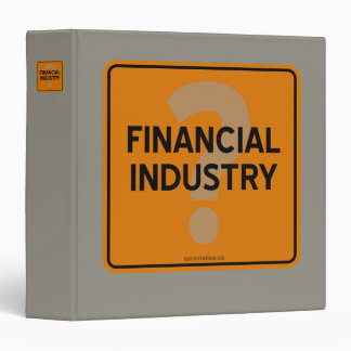 FINANCIAL INDUSTRY? 3 RING BINDER