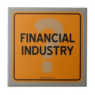 FINANCIAL INDUSTRY? CERAMIC TILE