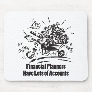 Financial Planners Have Lots of Accounts Mouse Pad