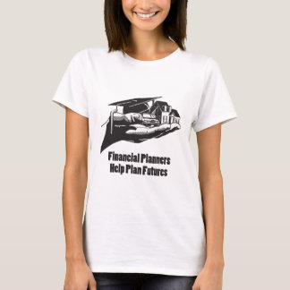 Financial Planners Help Plan Futures T-Shirt