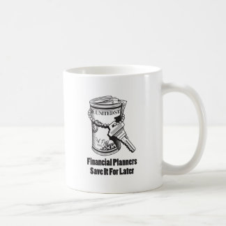 Financial Planners Save It For Later Coffee Mug