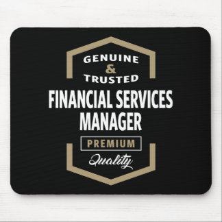 Financial Services Manager | Gift Ideas Mouse Pad