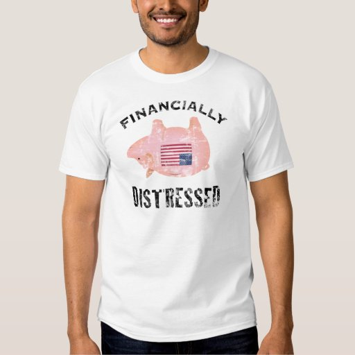 Financially Distressed T-Shirt
