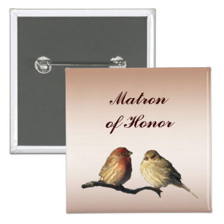 Finches Matron of Honor Pin