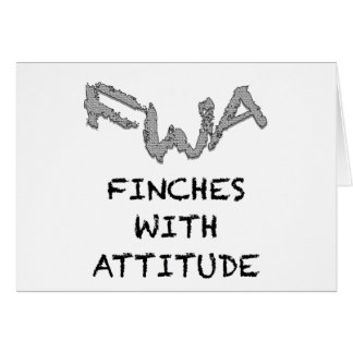 Finches With Attitude Card