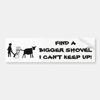 Find a Bigger Shovel Life's B.S. cartoon Bumper Sticker