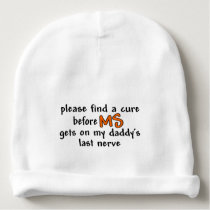 Find A Cure Before MS Gets On Daddy's Last Nerve Baby Beanie