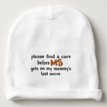 Find A Cure Before MS Gets On Mommy's Last Nerve Baby Beanie