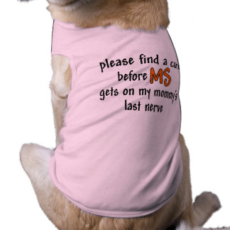 Find A Cure Before MS Gets On Mommy's Last Nerve Tee