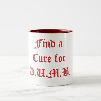 Find a Cure for D.U.M.B. - Customized Two-Tone Coffee Mug