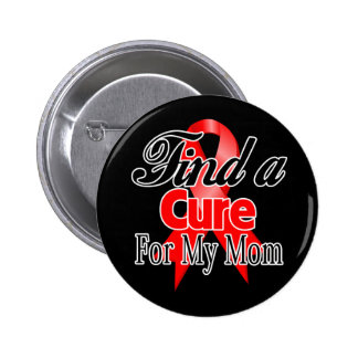 Find a Cure For My Mom - Blood Cancer Button