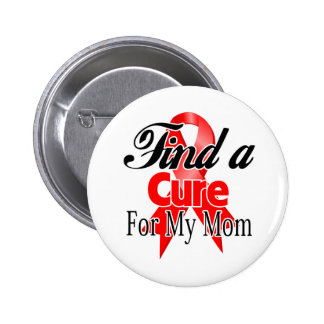 Find a Cure For My Mom - Blood Cancer Pinback Buttons