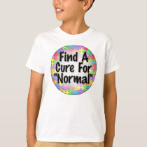 Find A Cure For Normal T-Shirt