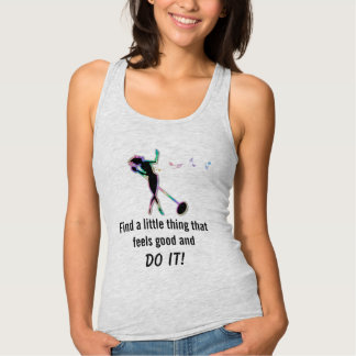 Find A Little Thing That Feels Good and Do It Tee