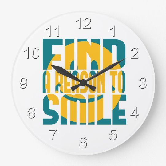 Find a Reason to Smile Large Clock