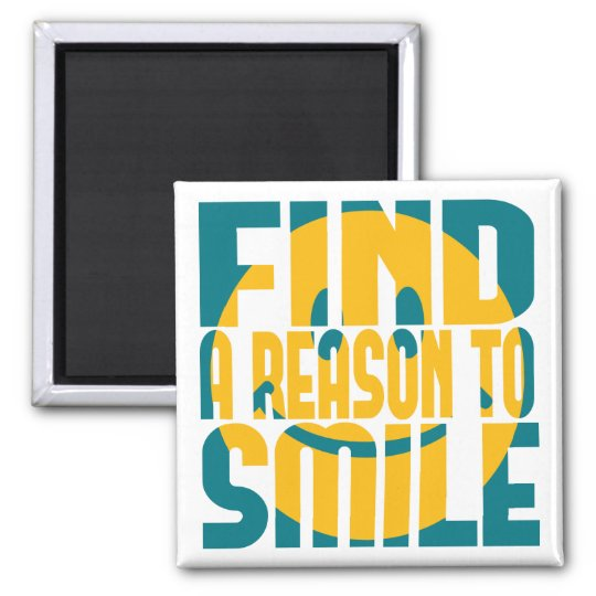Find a Reason to Smile Magnet