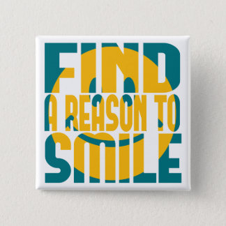 Find a Reason to Smile Pinback Button