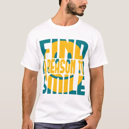 Find a Reason to Smile T-Shirt