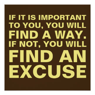 Find a way or excuse poster
