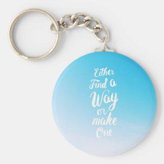 Find a Way or Make One Keychain