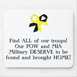 Find ALL of our troops! Our POW and MIA Military.. Mouse Pad