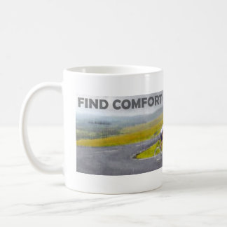 Find Comfort In Discomfort Mug