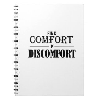 Find Comfort In Discomfort Notebook