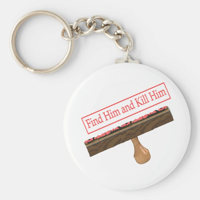Find him and kill him rubber stamp - Top secret Keychain